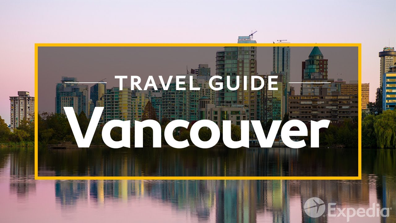 Vancouver Vacation Travel Guide